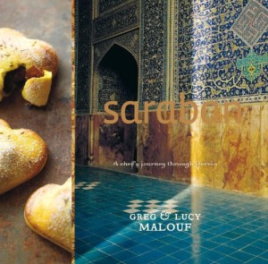 Saraban: A Chef's Journey Through Persia cookbook - an interview with Chef and Author Greg Malouf