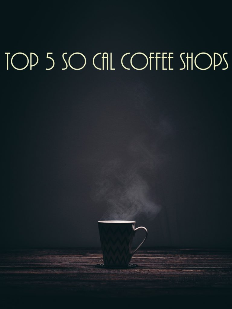 Top 5 So Cal Coffee Shops: A Coffee Klatching, Caffeinated Road Trip